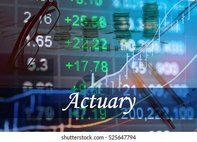 Actuary - Abstract digital information to represent Business&Financial as concept. The word Actuary is a part of stock market vocabulary in stock photo