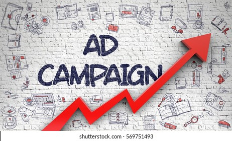 Ad Campaign - Business Concept. Inscription on the Brick Wall with Doodle Icons Around. Ad Campaign - Enhancement Concept with Hand Drawn Icons Around on White Wall Background.