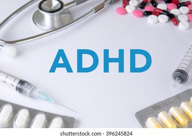 ADHD CONCEPT Text, On Background of Medicaments Composition, Stethoscope, mix therapy drugs doctor flu antibiotic pharmacy medicine medical