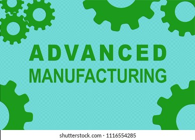 ADVANCED MANUFACTURING sign concept illustration with green gear wheel figures on pale blue background