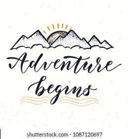Adventure begins. Motivational poster or greeting card template. Hand drawn lettering design. T-shirt template.