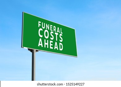 Advertising billboard with text FUNERAL COSTS AHEAD outdoors