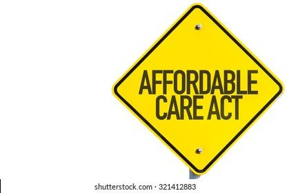 Affordable Care Act sign isolated on white background