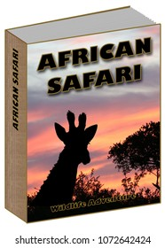 African Safari Book concept with sunset and giraffe on the cover