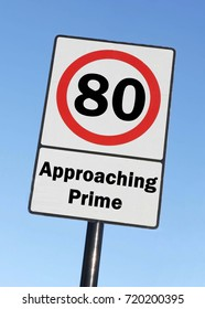 At the age of 80, you are approaching your prime birthday concept made as a road sign illustration.