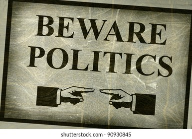 aged and worn vintage photo beware politics sign with fingers pointing