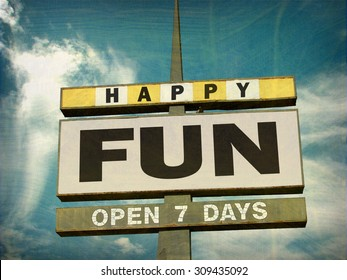 aged and worn vintage photo of happy fun sign