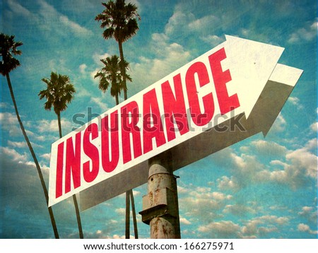 aged and worn vintage photo of insurance sign with arrow
