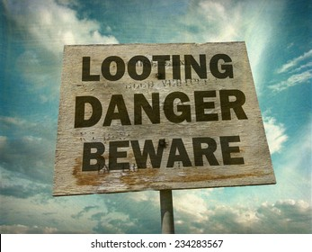 aged and worn vintage photo of looting danger sign
