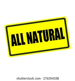 All natural back stamp text on yellow background