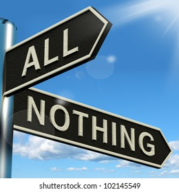 All Or Nothing Signpost Means Full Entire Or Zero