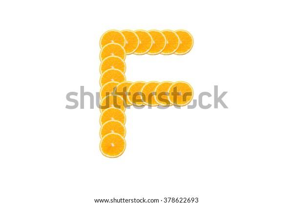 Alphabet, Made of sliced citrus, orange fruit Isolated on white background.