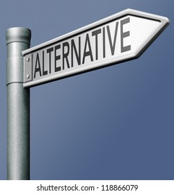 alternative different choice or direction choose other strategy and change perspective road sign with text
