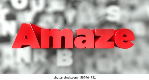 Amaze -  Red text on typography background - 3D rendered royalty free stock image. This image can be used for an online website banner ad or a print postcard.