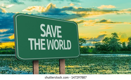 Amazing sign with the message - Save The World