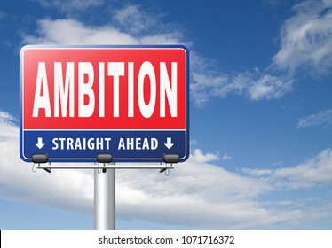 ambition set and achieve goals change future and be successful and ambitious road sign billboard  3D, illustration