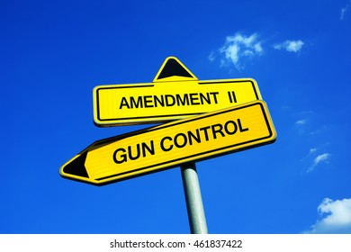Amendment II vs Gun Control - Traffic sign with two options - Freedom of bearing arms and weapons or restrictions and limitations to prevent killing. Right of self-defence vs danger of misuse