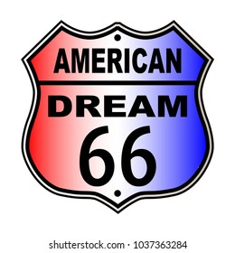 American Dream Route 66 traffic sign over a white background