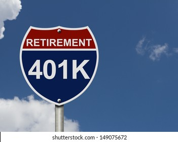 An American road interstate sign with words Retirement and 401k with sky, Your 40k1 Retirement Fund