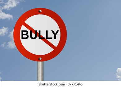 An American road sign and no symbol and word Bully with sky background and copy space for your message, Stop Bully Sign