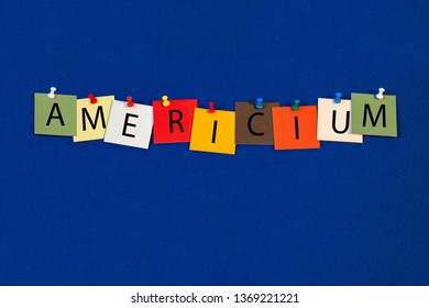 Americium - one of a complete periodic table series of element names - educational sign or design for teaching chemistry.