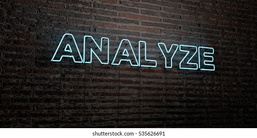 ANALYZE -Realistic Neon Sign on Brick Wall background - 3D rendered royalty free stock image. Can be used for online banner ads and direct mailers.