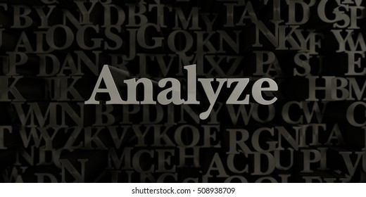 Analyze - Stock image of 3D rendered metallic typeset headline illustration.  Can be used for an online banner ad or a print postcard.