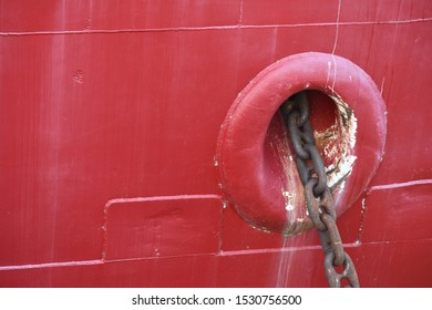 Anchor hole on large vessel.