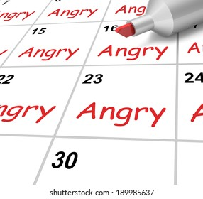 Angry Calendar Showing Mad Furious Or Resentful