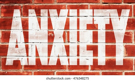 Anxiety Written On A Brick Wall