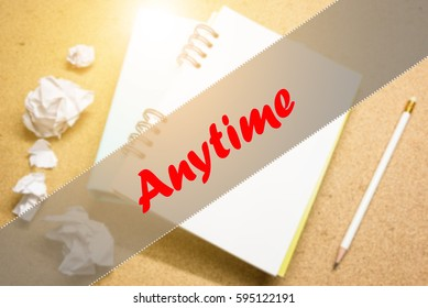 Anytime  - Abstract hand writing word to represent the meaning of word as concept. The word Anytime is a part of Action Vocabulary Words in stock photo.