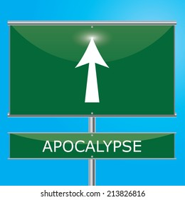 Apocalypse Sign Illustration - Green road sign with arrow pointing onwards