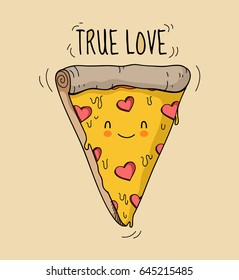 """Appetizing animated smiling cute pizza triangle with cheese and salami in the form of hearts. Text   """"True Love"""".  isolated illustration for t-shirts, phone case, mugs,wall art etc."""