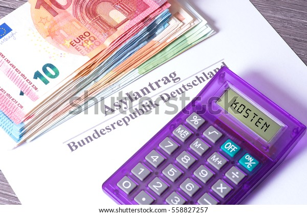 Application for asylum in Germany, euro banknotes and german word for costs