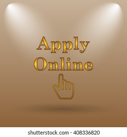 Apply online icon. Internet button on brown background.