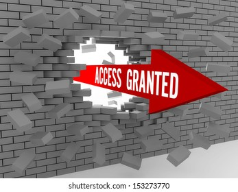Arrow with words Access Granted breaking brick wall. Concept 3D illustration.