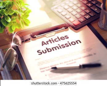 Articles Submission. Business Concept on Clipboard. Composition with Office Supplies on Desk. 3d Rendering. Blurred Toned Illustration.