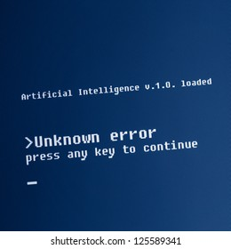 """Artificial Intelligence computer message : """"Unknown error, press any key to continue"""" High detailed computer screen photo."""