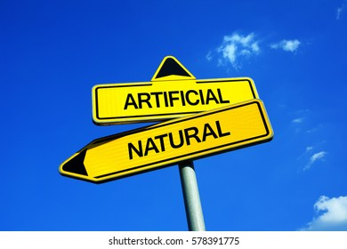 Artificial or Natural - Traffic sign with two options - product created by nature vs thing manufactured, constructed and modified synthetically by man. Naturalness vs synthetic artificiality