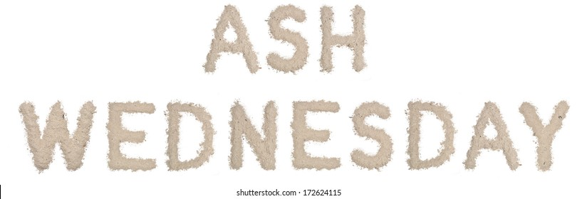 ASH WEDNESDAY text made  of ashes