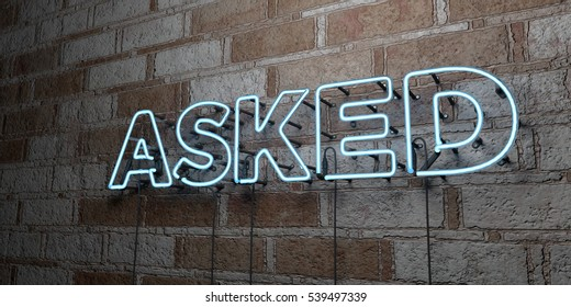 ASKED - Glowing Neon Sign on stonework wall - 3D rendered royalty free stock illustration.  Can be used for online banner ads and direct mailers.