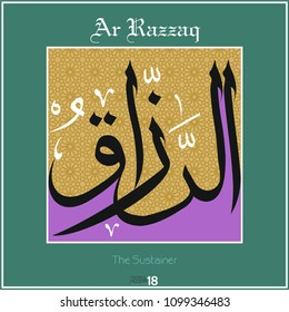 Asmaul husna, 99 names of Allah. Every name has a different meaning. It can be used as wall panel, greeting card, banner. Ar Razzaq - The Sustainer