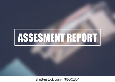 assesment report with blurring business background