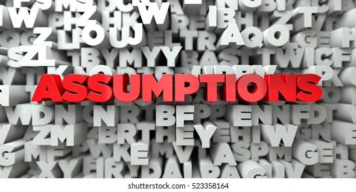 ASSUMPTIONS -  Red text on typography background - 3D rendered royalty free stock image. This image can be used for an online website banner ad or a print postcard.