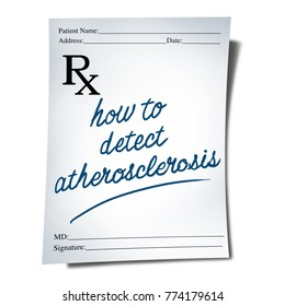 Atherosclerosis diagnosis as a doctor prescription note with text as a medical health care symbol for the treatment of artery blockage symptoms as a 3D illustration.