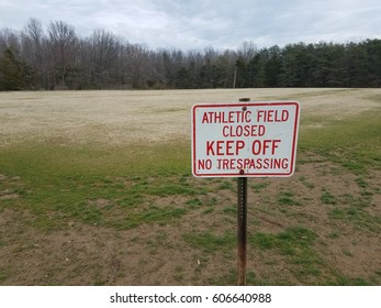 athletic field closed keep off no trespassing sign