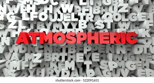 ATMOSPHERIC -  Red text on typography background - 3D rendered royalty free stock image. This image can be used for an online website banner ad or a print postcard.