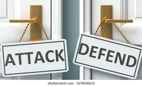 Attack or defend as a choice in life - pictured as words Attack, defend on doors to show that Attack and defend are different options to choose from, 3d illustration