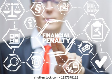 Attorney clicks a financial penalty words  button on a virtual panel. Financial Penalty Law Legal Business concept. Finance Fine. Taxes. Legislation.