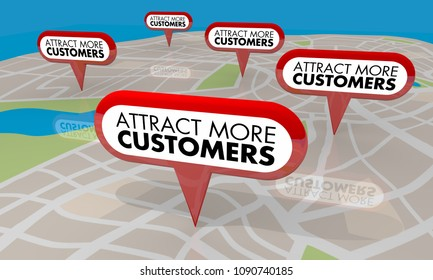 Attract More Customers Map Pins 3d Render Illustration